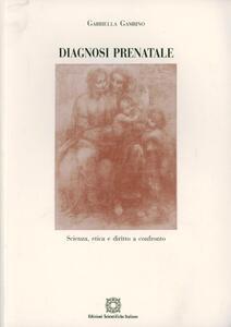 Diagnosi prenatale. Scienza, etica e diritto a confronto