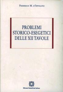 Problemi storico esegetici delle XII tavole - Federico D'Ippolito - copertina
