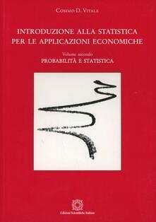 Tegliowinterrun.it Introduzione alla statistica per le applicazioni economiche. Vol. 2: Probabilità e statistica. Image