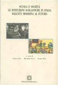 Scuola e società. Le istituzioni scolastiche in Italia dall'età moderna al futuro