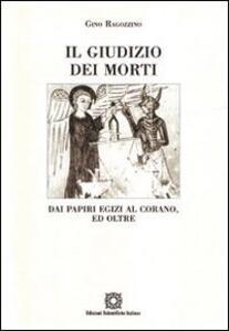 Il giudizio dei morti. Dai papiri egizi al Corano - Gino Ragozzino - copertina