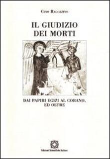 Il giudizio dei morti. Dai papiri egizi al Corano
