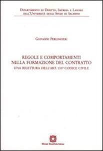 Regole e comportamenti nella formazione del contratto. Una rilettura dell'art. 1337 codice civile - Giovanni Perlingieri - copertina