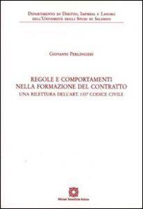 Libro Regole e comportamenti nella formazione del contratto. Una rilettura dell'art. 1337 codice civile Giovanni Perlingieri