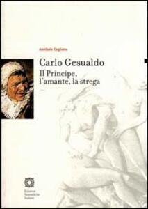 Carlo Gesualdo. Il principe, l'amante, la strega - Annibale Cogliano - copertina
