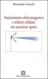 Inquinamento elettromagnetico e telefoni cellulari: una questione aperta - Romualdo Gianoli - copertina