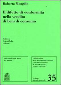 Il difetto di conformità nella vendita di beni di consumo - Roberta Mongillo - copertina