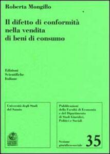 Libro Il difetto di conformità nella vendita di beni di consumo Roberta Mongillo