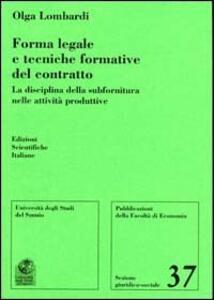 Forma legale e tecniche formative del contratto. La disciplina della subfornitura nelle attività produttive - Olga Lombardi - copertina
