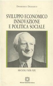 Sviluppo economico, innovazione e politica sociale. Secoli XIX-XX - Domenico Demarco - copertina