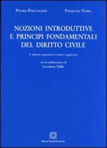 Nozioni introduttive e principi fondamentali del diritto civile - Pietro Perlingieri,Pasquale Femia - copertina