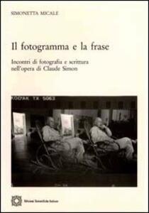 Il fotogramma e la frase. Incontri di fotografia e scrittura nell'opera di Claude Simon