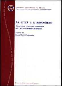 La città e il monastero. Comunità femminili cittadine nel Mezzogiorno moderno. Atti del Convegno (Campobasso, 11-12 novembre 2003)