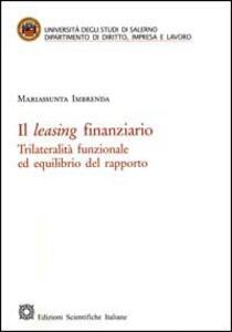 Il leasing finanziario. Trilateralità funzionale ed equilibrio del rapporto