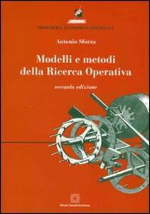 Modelli e metodi della ricerca operativa. Con CD-ROM - Antonio Sforza - copertina