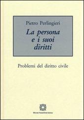 La persona e i suoi diritti. Problemi del diritto civile