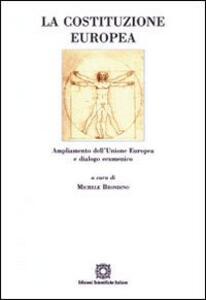La costituzione europea. Ampliamento dell'Unione Europea e dialogo ecumenico - copertina