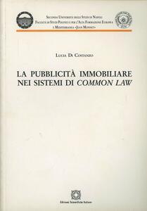 La pubblicità immobiliare nei sistemi di «common law» - Lucia Di Costanzo - copertina