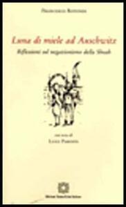 Luna di miele ad Auschwitz. Riflessioni sul negazionismo della Shoah - Francesco Rotondi - copertina