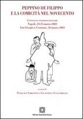 Peppino De Filippo e la comicità nel Novecento. Convegno interdisciplinare (Napoli, 24-25 marzo 2003; San Giorgio a Cremano, 26 marzo 2003)