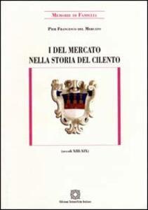 I Del Mercato nella storia del Cilento (secoli XIII-XIX) - P. Francesco Del Mercato - copertina