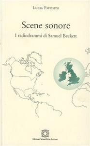 Scene sonore. I radiodrammi di Samuel Beckett - Lucia Esposito - copertina