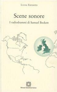 Scene sonore. I radiodrammi di Samuel Beckett