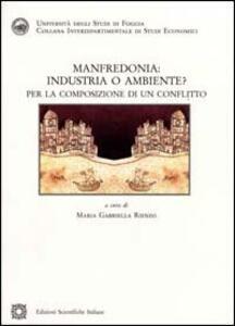 Manfredonia: industria o ambiente. Per la composizione di un conflitto - copertina