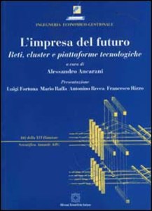 Libro L' impresa del futuro. Reti, cluster e piattaforme tecnologiche. Con CD-ROM