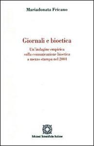 Giornale e bioetica. Un'indagine empirica sulla comunicazione bioetica a mezzo stampa nel 2004