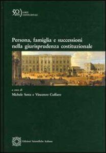 Libro Persona, famiglia e successioni nella giurisprudenza costituzionale
