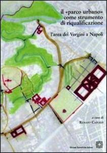 Il parco urbano come strumento di riqualificazione. L'area dei Vergini e Napoli - copertina