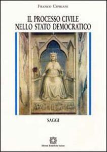 Il processo civile nello Stato democratico. Saggi - Franco Cipriani - copertina