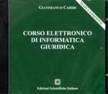 Corso elettronico di informatica giuridica. CD-ROM - Gianfranco Caridi - copertina