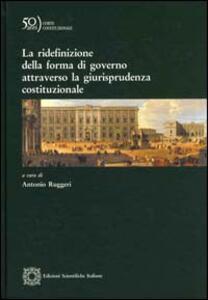 Redifinizione della forma di governo attraverso la giurisprudenza costituzionale - copertina