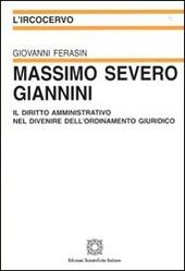 Massimo Severo Giannini. Il diritto amministrativo nel divenire dell'ordinamento giuridico