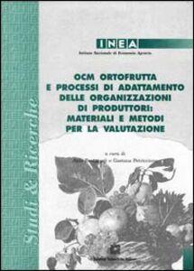 Foto Cover di OCM ortofrutta e processi di adattamento delle organizzazioni di produttori: materiali e metodi per la valutazione, Libro di  edito da Edizioni Scientifiche Italiane