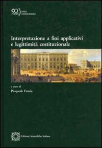 Interpretazione a fini applicativi e legittimità costituzionale - copertina
