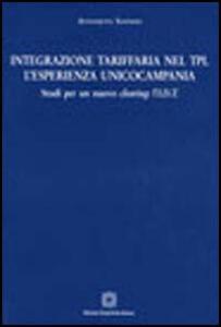 Integrazione tariffaria nel TPL. L'esperienza Unico Campania. Studi per un nuovo clearing: l'IDT - Antonietta Sannino - copertina
