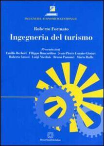 Foto Cover di Ingegneria del turismo, Libro di Roberto Formato, edito da Edizioni Scientifiche Italiane