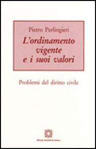 L' ordinamento vigente e i suoi valori. Problemi del diritto civile - Pietro Perlingieri - copertina