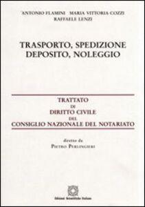 Libro Trasporto, spedizione, deposito, noleggio Antonio Flamini , M. Vittoria Cozzi , Raffaele Lenzi