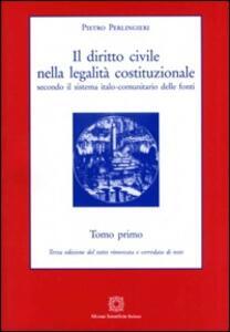 Il diritto civile nella legalità costituzionale secondo il sistema italo-comunitario delle fonti. Vol. 1 - Pietro Perlingieri - copertina