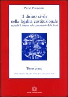 Rallydeicolliscaligeri.it Il diritto civile nella legalità costituzionale secondo il sistema italo-comunitario delle fonti. Vol. 1 Image