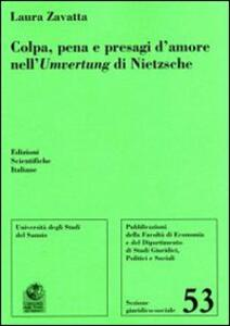 Colpa, pena e presagi d'amore nell'Umvertung di Nietzsche - Laura Zavatta - copertina