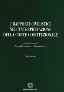 I rapporti civilistici nell'interpretazione della Corte costituzionale. Vol. 1 - copertina