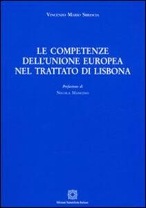 Le competenze dell'unione europea nel trattato di Lisbona - Vincenzo M. Sbrescia - copertina
