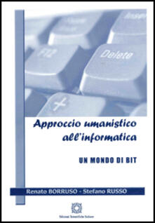 Approccio umanistico allinformatica. Un mondo di bit.pdf