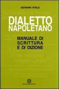 Dialetto napoletano. Manuale di scrittura e di dizione - Giovanni Vitale - copertina