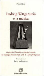 Ludwig Wittgenstein e la musica. Osservazioni filosofiche e riflessioni estetiche sul linguaggio musicale negli scritti di Ludwig Wittgenstein - Piero Niro - copertina